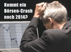 Ein Börsen-Crash wird von Experten noch vor Ende 2014 erwartet